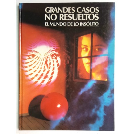 GRANDES CASOS NO RESUELTOS, EL MUNDO DE LO INSÓLITO