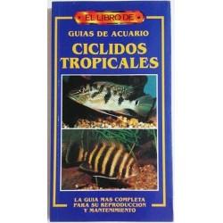 EL LIBRO DE GUÍAS DE ACUARIO: CICLIDOS TROPICALES