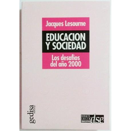 EDUCACIÓN Y SOCIEDAD. LOS DESAFÍOS DEL AÑO 2000