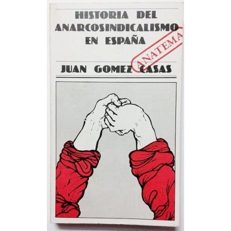 HISTORIA DEL ANARCOSINDICALISMO EN ESPAÑA