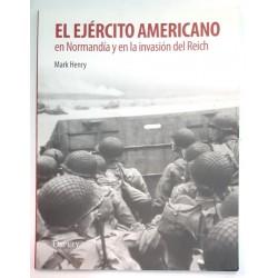 EL EJÉRCITO AMERICANO EN NORMANDÍA Y EN LA INVASIÓN DEL REICH
