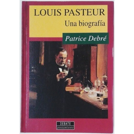 LOUIS PASTEUR. UNA BIOGRAFIA