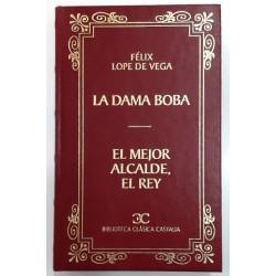 LA DAMA BOBA / EL MEJOR ALCALDE, EL REY