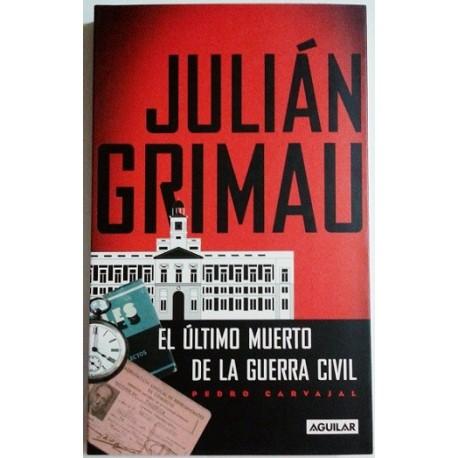 JULIÁN GRIMAU: EL ÚLTIMO MUERTO DE LA GUERRA CIVIL