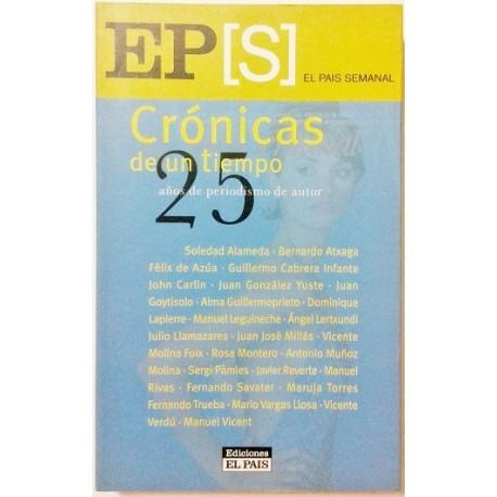 CRONICAS DE UN TIEMPO, 25 AÑOS DE PERIODISMO DE AUTOR