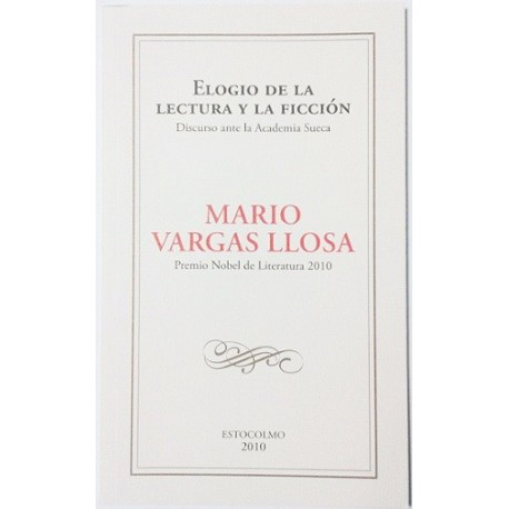 ELOGIO DE LA LECTURA Y LA FICCION. DISCURSO ANTE LA ACADEMIA SUECA