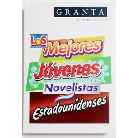 GRANTA EN ESPAÑOL. LOS MEJORES JOVENES NOVELISTAS ESTADOUNIDENSES