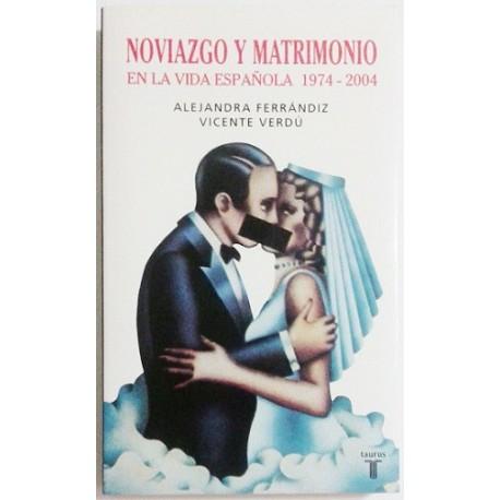 NOVIAZGO Y MATRIMONIO EN LA VIDA ESPAÑOLA 1974-2004