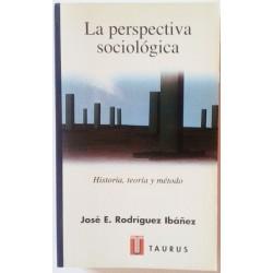 LA PERSPECTIVA SOCIOLÓGICA, HISTORIA TEORÍA Y MÉTODO