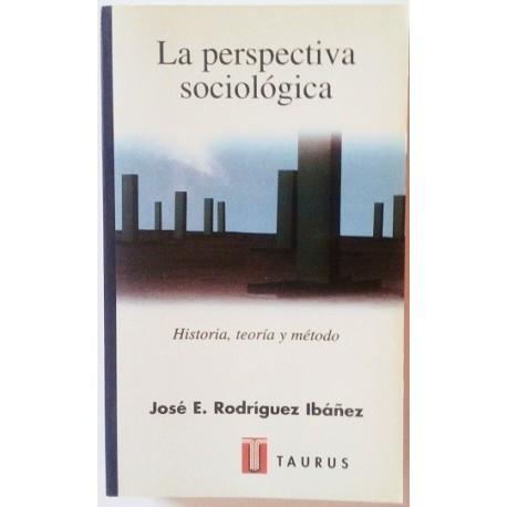 LA PERSPECTIVA SOCIOLOGICA, HISTORIA TEORÍA Y METO