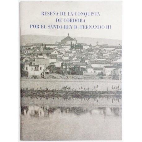 RESEÑA DE LA CONQUISTA DE CORDOBA POR EL SANTO REY DON FERNANDO III