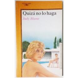 QUIZÁ NO LO HAGA