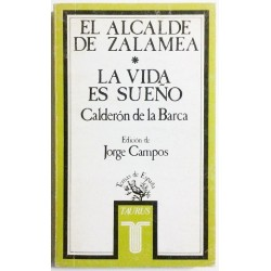 EL ALCALDE DE ZALAMEA. LA VIDA ES SUEÑO