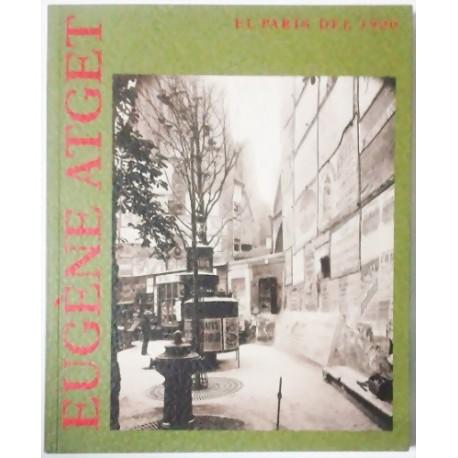 EUGENE ATGET. EL PARIS DEL 1900