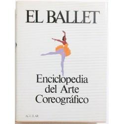 EL BALLET. ENCICLOPEDIA DEL ARTE COREOGRAFICO