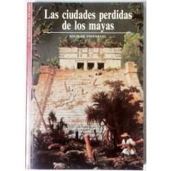 LAS CIUDADES PERDIDAS DE LOS MAYAS