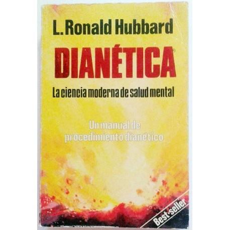 DIANETICA. LA CIENCIA MODERNA DE SALUD MENTAL