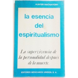 LA ESENCIA DEL ESPIRITUALISMO