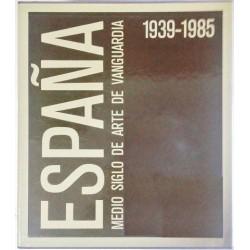 ESPAÑA. MEDIO SIGLO DE ARTE DE VANGUARDIA 1939-1985. 2 TOMOS. EN ESTUCHE