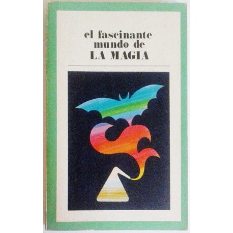 EL FASCINANTE MUNDO DE LA MAGIA