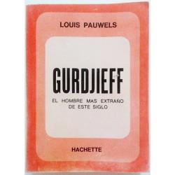 GURDJIEFF. EL HOMBRE MÁS EXTRAÑO DE ESTE SIGLO