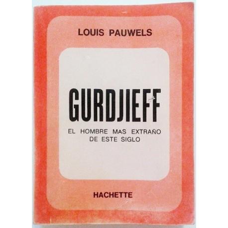 GURDJIEFF. EL HOMBRE MÁS EXTRAÑO DEL SIGLO