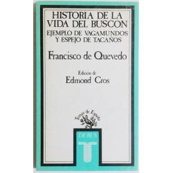 HISTORIA DE LA VIDA DEL BUSCON. EJEMPLO DE VAGAMUNDOS Y ESPEJO DE TACAÑOS