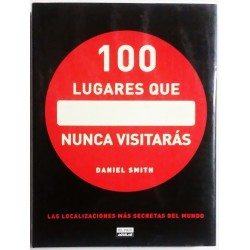 100 LUGARES QUE NUNCA VISITARÁS