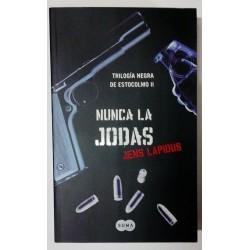 NUNCA LA JODAS. TRILOGÍA NEGRA DE ESTOCOLMO II