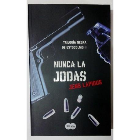 NUNCA LA JODAS. TRILOGIA NEGRA DE ESTOCOLMO II