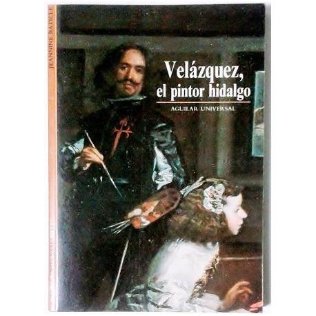 VELAZQUEZ, EL PINTOR HIDALGO