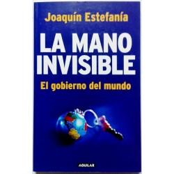 LA MANO INVISIBLE. EL GOBIERNO DEL MUNDO