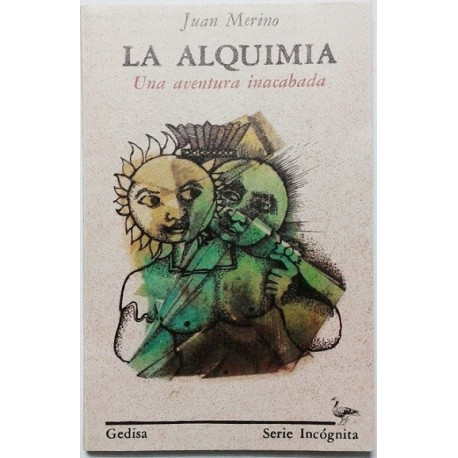 LA ALQUIMIA. UNA AVENTURA INACABADA