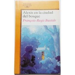 ALEXIS EN LA CIUDAD DEL BOSQUE