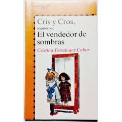 CRIS Y CROS, SEGUIDO DE EL VENDEDOR DE SOMBRAS