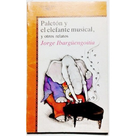 PALETÓN Y EL ELEFANTE MUSICAL Y OTROS RELATOS