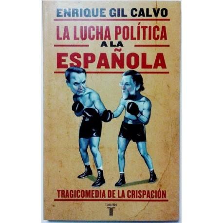 LA LUCHA POLITICA A LA ESPAÑOLA