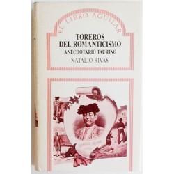 TOREROS DEL ROMANTICISMO. ANECDOTARIO TAURINO