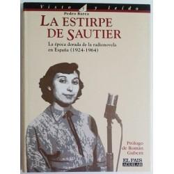LA ESTIRPE DE SAUTIER. LA ÉPOCA DORADA DE LA RADIONOVELA EN ESPAÑA (1924-1964)