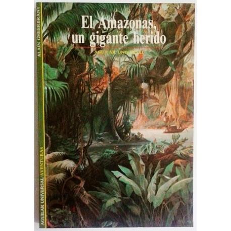 EL AMAZONAS, UN GIGANTE HERIDO