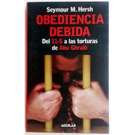 OBEDIENCIA DEBIDA. DEL 11-S A LAS TORTURAS DE ABU GHRAIB