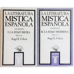 LA LITERATURA MÍSTICA ESPAÑOLA. ANTOLOGÍA. 2 TOMOS