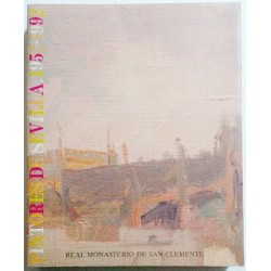 PINTORES DE SEVILLA 1952-1992. EXPOSICIÓN REAL MONASTERIO DE SAN CLMENTE 1992
