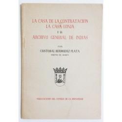 LA CASA DE LA CONTRATACIÓN, LA CASA LONJA Y EL ARCHIVO GENERAL DE INDIAS