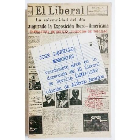 """JOSE LAGUILLO. MEMORIAS. VEINTISIETE AÑOS EN LA DIRECCIÓN DE """"EL LIBERAL"""" DE SEVILLA 1909-1936"""
