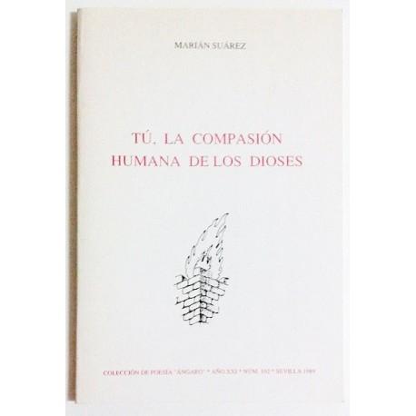 TÚ, LA COMPASIÓN HUMANA DE LOS DIOSES