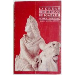LA CIUDAD ÍBERO ROMANA DE IGABRUM. CABRA.CÓRDOBA