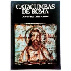 CATACUMBAS DE ROMA. ORIGEN DEL CRISTIANISMO