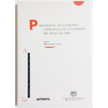 PARANINFOS, SEGUNDONES Y EPÍGONOS DE LA COMEDIA DEL SIGLO DE ORO