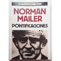 PONTIFICACIONES. CONVERSACIONES CON NORMAN MAILER